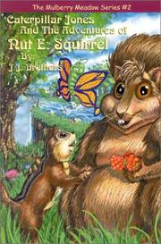 Cover of: Caterpillar Jones and the Adventures of Nut E. Squirrel