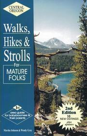 Cover of: Central Oregon Walks, Hikes and Strolls for Mature Folks, Second Edition