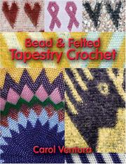 Cover of: Bead & Felted Tapestry Crochet