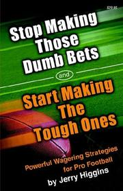Cover of: Stop Making Those Dumb Bets and Start Making the Tough Ones