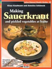 Cover of: Making Sauerkraut and Pickled Vegetables at Home