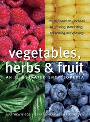 Cover of: Vegetables, Herbs and Fruit