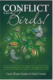 Cover of: Conflict Is for the Birds! Understanding Your Conflict Management Style
