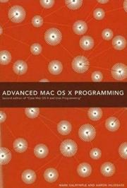 Cover of: Advanced Mac OS X Programming (2nd Edition of Core Mac OS X & Unix Programming)