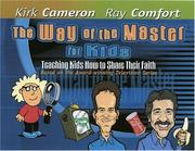 Cover of: The Way of the Master for Kids: Teaching Kids How to Share Their Faith