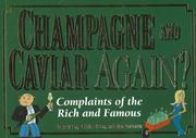 Cover of: Champagne and Caviar Again?: Complaints of the Rich and Famous