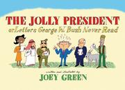 Cover of: The Jolly President: Or Letters George W. Bush Never Read