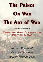 Cover of: The Prince, On War & The Art of War - Three All-Time Classics On Politics & War
