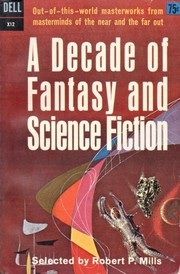 Cover of: A DECADE OF FANTASY AND SCIENCE FICTION