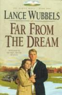Cover of: Far from the Dream (The Gentle Hills, Book 1)