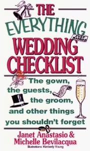 Cover of: The Everything Wedding Checklist; The gown, the guests, the groom, and other things you shouldn't forget