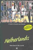 Cover of: Culture Shock! Netherlands (Culture Shock)