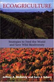 Cover of: Ecoagriculture: Strategies To Feed The World And Save Wild Biodiversity