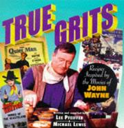 Cover of: True Grits: Recipes Inspired by the Movies of John Wayne