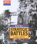 Cover of: American War Library - World War I: Strategic Battles (American War Library)