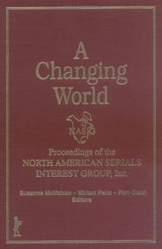 Cover of: A Changing World: Proceedings of the North American Serials Interest Group, Inc.