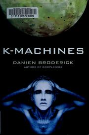 Cover of: K-Machines (Players in the Contest of Worlds)