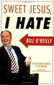 Cover of: Sweet Jesus, I Hate Bill O'Reilly