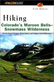 Cover of: Hiking Colorado's Maroon Bells-Snowmass Wilderness