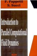 Cover of: An Introduction to Parallel Computational Fluid Dynamics