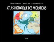 Cover of: Atlas historique des migrations