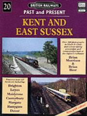 Cover of: Kent and East Sussex (British Railways Past & Present)