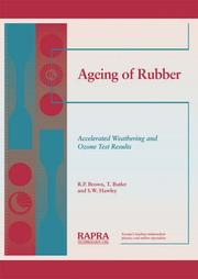Cover of: Ageing of Rubber - Accelerated Weathering and Ozone Test Results