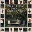 Cover of: Practical Small Gardening