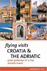 Cover of: Flying Visits Croatia & the Adriatic (Flying Visits - Cadogan)