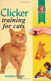 Cover of: Clicker Training Your Cat (A Karen Pryor Clicker Book)