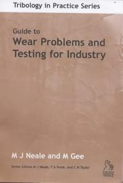 Cover of: Guide to Wear Problems and Testing for Industry (Tribology in Practice Series)