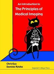 Cover of: An Introduction to the Principles of Medical Imaging