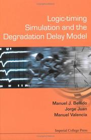 Cover of: Logic-timing Simulation And the Degradation Delay Model
