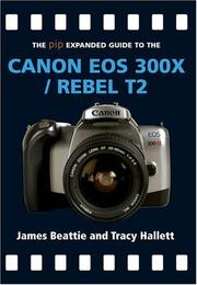 Cover of: The PIP Expanded Guide to the Canon EOS 300X/Rebel T2 (PIP Expanded Guide Series)