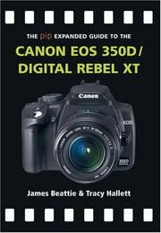 Cover of: The PIP Expanded Guide to the Canon EOS 350D/Digital Rebel XT (PIP Expanded Guide Series)
