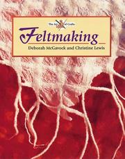 Cover of: Feltmaking (Art of Crafts)