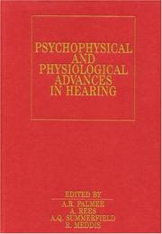 Cover of: Psychophysical and Physiological Advances in Hearing (Exc Business And Economy (Whurr))