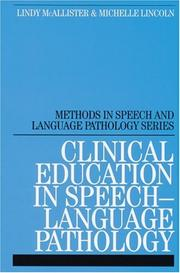 Cover of: Clinical Education in Speech-Language Pathology (Methods In Speech And Language Pathology (Whurr))