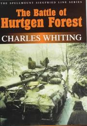 Cover of: The Battle of Hurtgen Forest (Spellmount Siegfried Line)