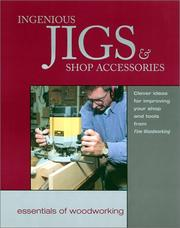 Cover of: Ingenious Jig and Shop Accessories