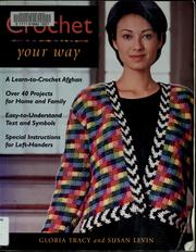 Cover of: Crochet Your Way (Taunton Books & Videos for Enthusiasts)