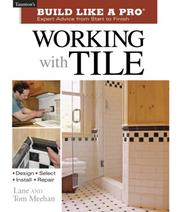 Cover of: Working with Tile (Taunton's Build Like a Pro)