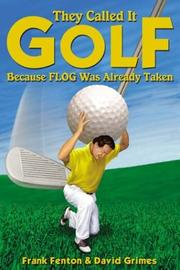 Cover of: They Called It Golf Because Flog Was Already Taken