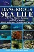Cover of: Dangerous Sea Life of the West Atlantic, Caribbean, and Gulf of Mexico