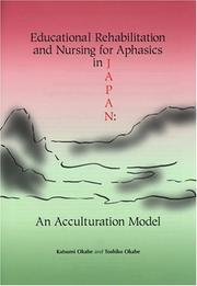 Cover of: Educational Rehabilitation and Nursing for Aphasics in Japan