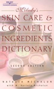 Cover of: Skin Care and Cosmetic Ingredients Dictionary (Milady's Skin Care and Cosmetics Ingredients Dictionary)