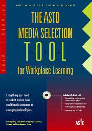 Cover of: The ASTD Media Selection Tool for Workplace Learning