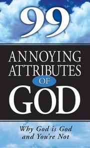 Cover of: 99 Annoying Attributes Of God