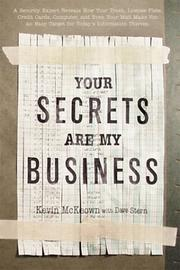 Cover of: Your Secrets Are My Business