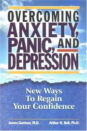 Cover of: Overcoming Anxiety, Panic, and Depression: New Ways to Regain Your Confidence